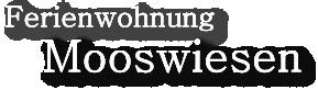 Ferienwohnung Mooswiesen